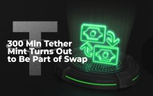 $300 Mln Tether Mint Turns Out to Be Part of Swap