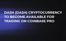Dash (DASH) Cryptocurrency to Become Available for Trading on Coinbase Pro