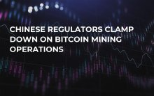Chinese Regulators Clamp Down on Bitcoin Mining Operations