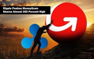 Ripple Pushes MoneyGram Shares Almost 350 Percent High, NASDAQ Data Shows