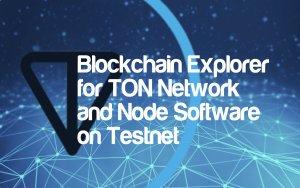 Telegram Releases DLT Explorer for $1.7 Bln TON Platform and Node Software on Testnet