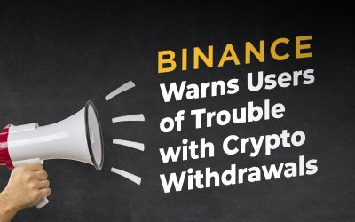 Binance's CZ Warns Users of Trouble with Crypto Withdrawals, Expects the Issue Fixed Soon