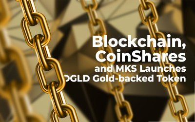Blockchain, CoinShares and MKS Launches DGLD Gold-Backed Token