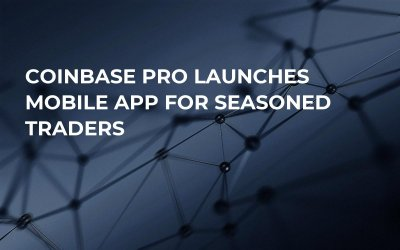 Coinbase Pro Launches Mobile App for Seasoned Traders