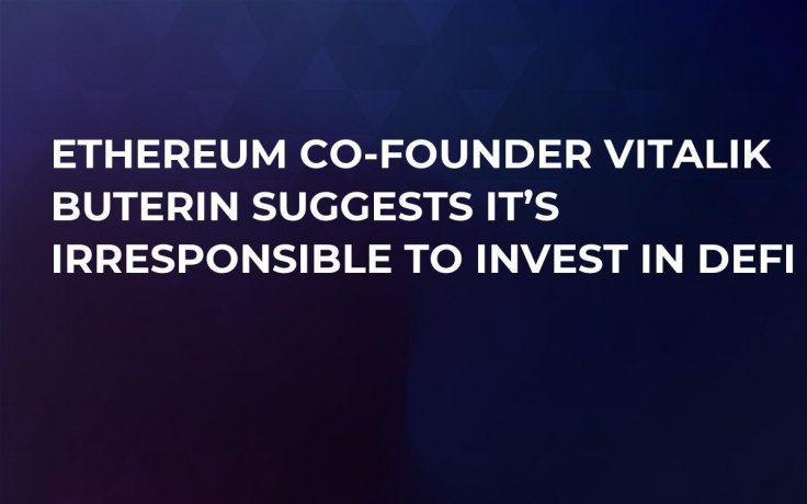 Updated: Ethereum Co-Founder Vitalik Buterin Suggests That DeFi Shouldn't Be Treated as Safe Investment