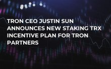Tron CEO Justin Sun Announces New Staking TRX Incentive Plan for Tron Partners